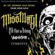 MISS MAY I + FIT FOR A KING + VOID OF VISION + CURRENTS
