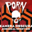 Porn + Kamera Obscura + Chemical Sweet Kid