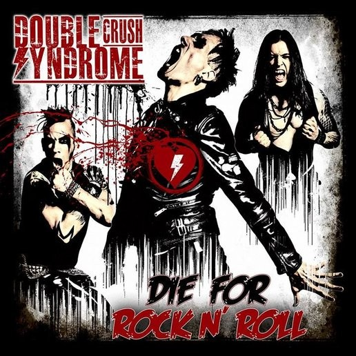 DOUBLE CRUSH SYNDROME, l'interview promo de ''Die for Rock'n'Roll''