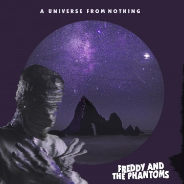 A Universe From Nothing par Freddy and The Phantoms