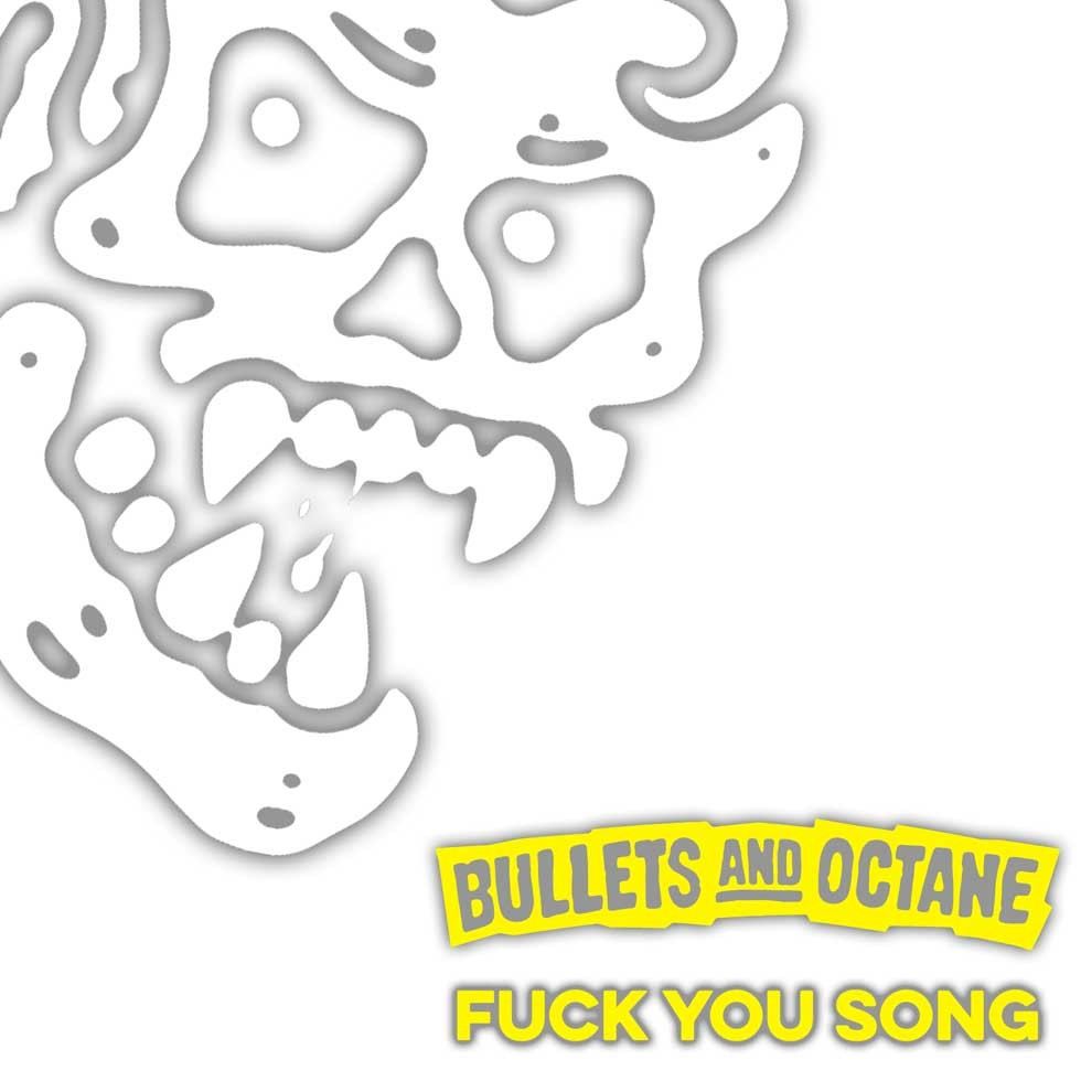 BULLETS AND OCTANE dévoile sa « Fuck You Song » !