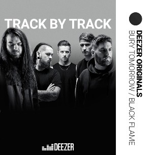 BURY TOMORROW -'' track by track'' sur Deezer!