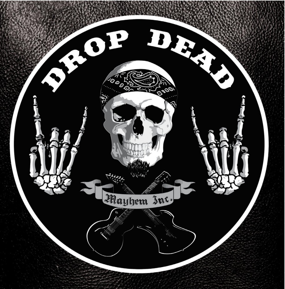 DROP DEAD - Nouvel album ''Mayhem Inc'' - Sortie le 31 aout !