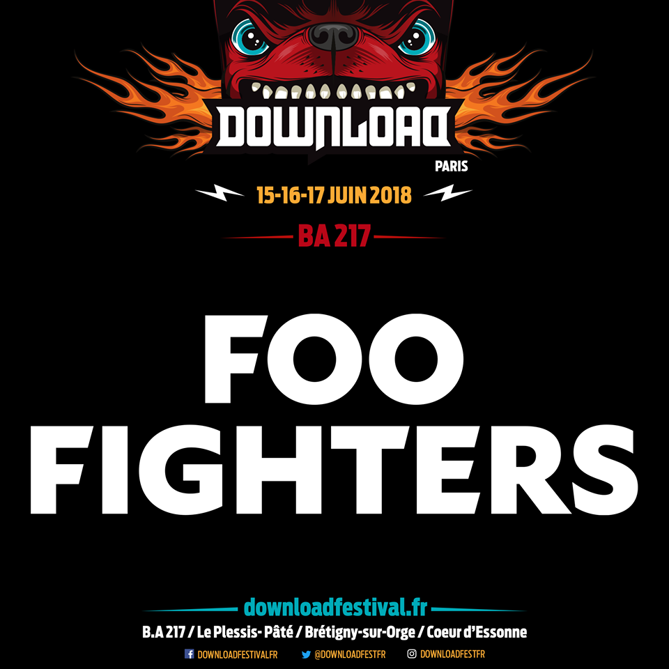 FOO FIGHTERS : Rejoint à son tour le DOWNLOAD FESTIVAL FRANCE 2018!!!