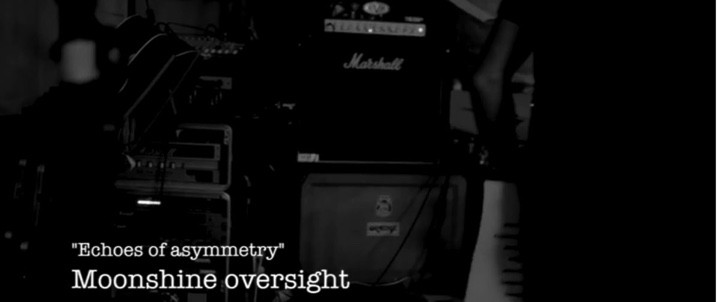 MOONSHINE OVERSIGHT  - Nouveau clip ''Echoes Of Asymmetry'' !