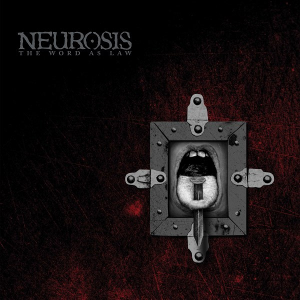 Neurosis : The Word As Law to the masses réédité