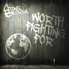 STONE BROKEN : Nouvelle vidéo'' Worth Fighting For''!