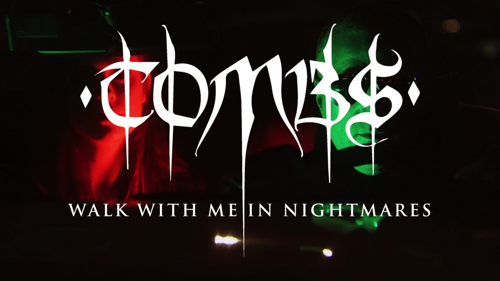 TOMBS : ''Walk With Me in Nightmares'' nouveau clip!