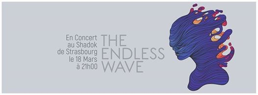 THE ENDLESS WAVE en ouverture de DIFRACTO à Strasbourg le 18 mars!