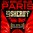 DU BRUIT SUR PARIS: LES SHERIFF, TAGADA JONES, NO ONE IS INNOCENT