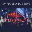 Employed To Serve