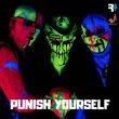 Punish Yourself + Heerschaft +Kamera Obscura