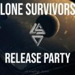 RELEASE PARTY LONE SURVIVORS