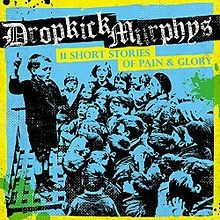 Album 11 Short Stories of Pain and Glory par DROPKICK MURPHYS