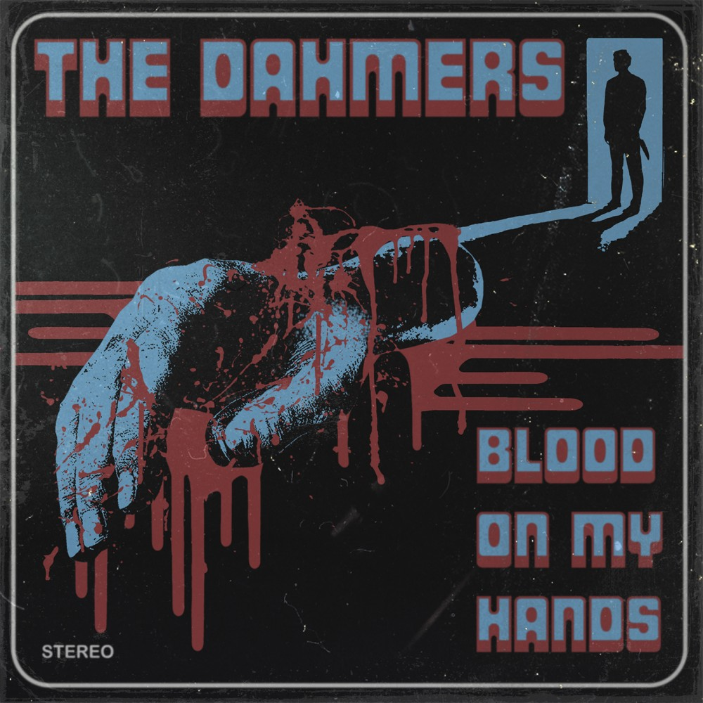 Album Blood On My Hands par THE DAHMERS