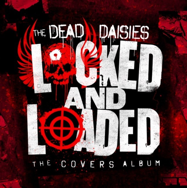 Album Locked And Loaded The Covers Album par THE DEAD DAISIES