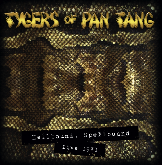 Album Hellbound, Spellbound Live 1981  par TYGERS OF PAN TANG