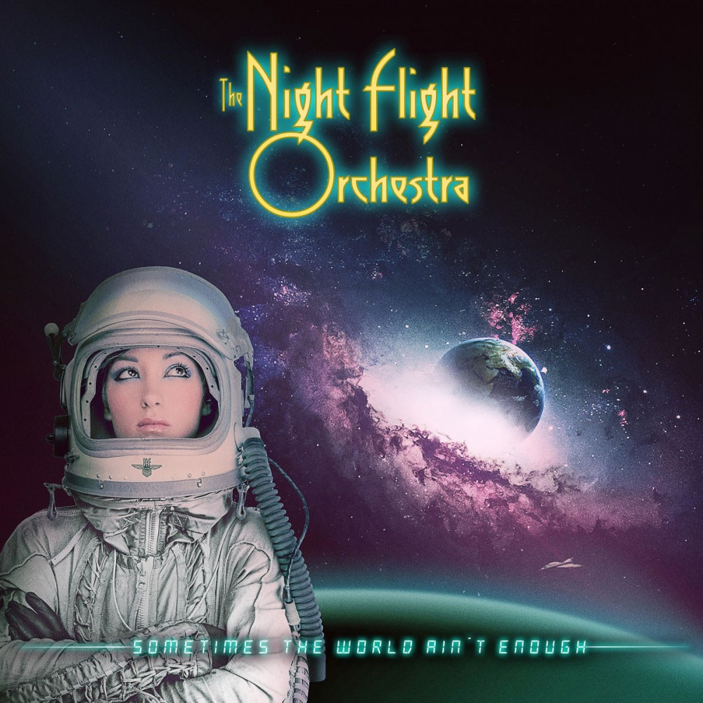 Album  Sometimes The World Ain't Enough par THE NIGHT FLIGHT ORCHESTRA