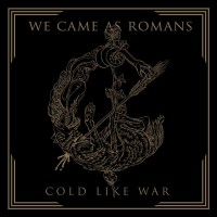 Album Cold Like  War par WE CAME AS ROMANS