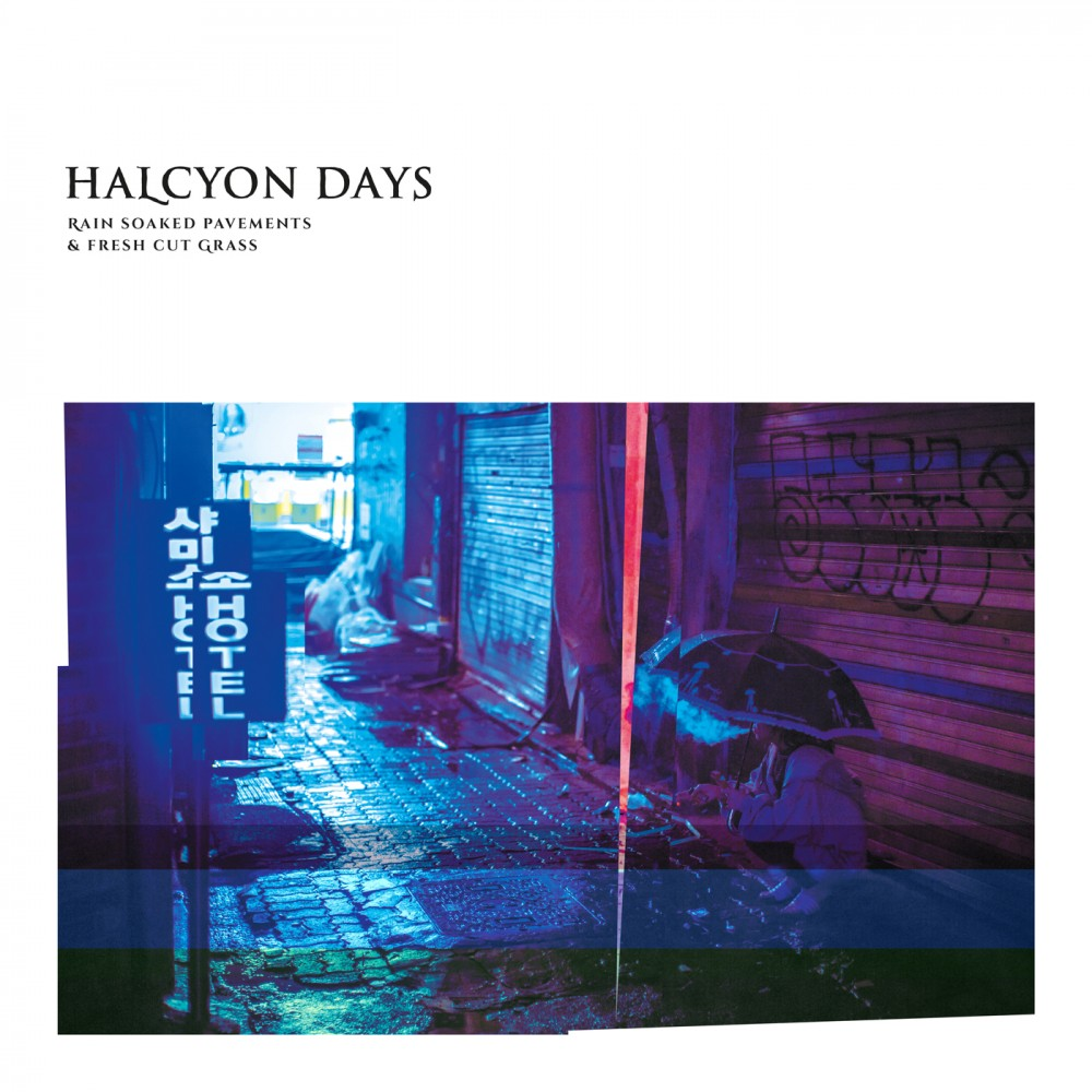 Album Rain Soaked Pavements & Fresh Cut Grass par HALCYON DAYS