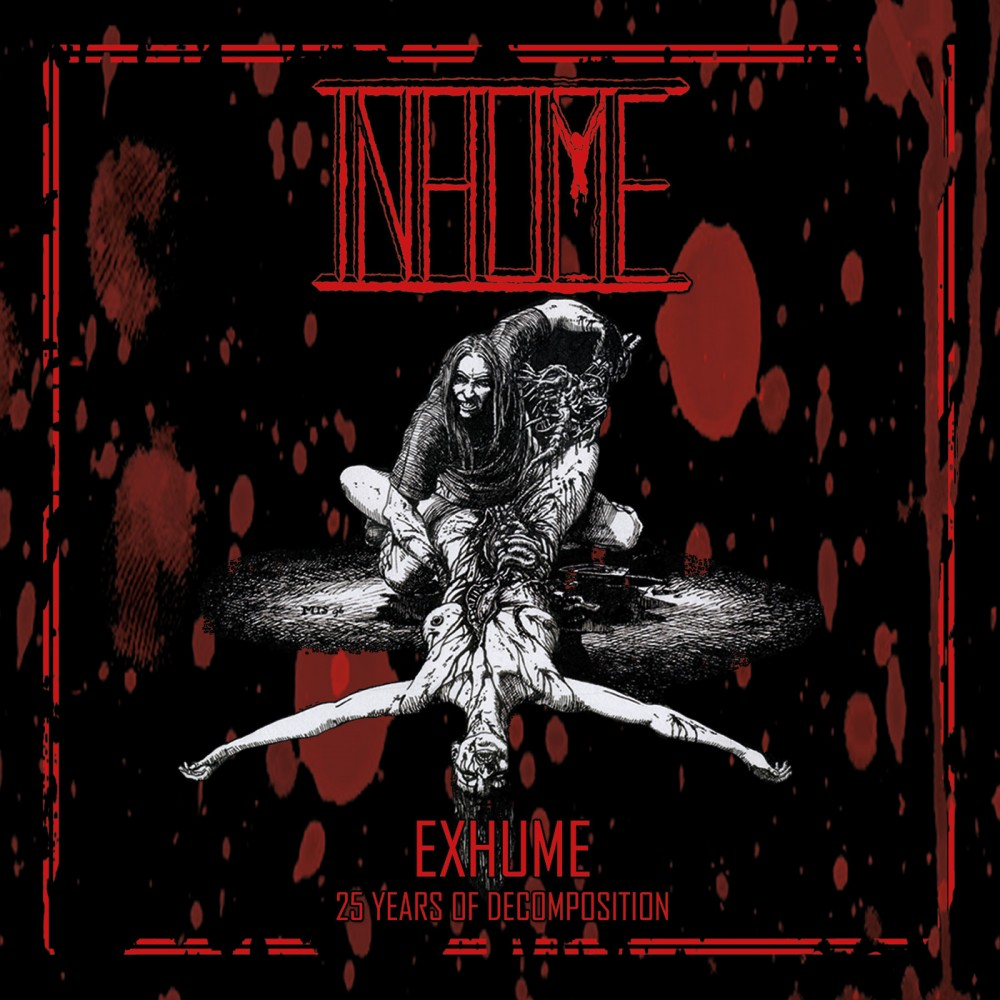 Album  Exhume : 25 Years of Decomposition par INHUME