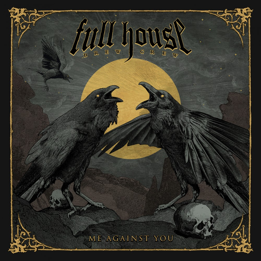 Album Me Against You par FULL HOUSE BREW CREW