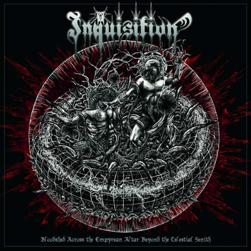 Album Bloodshed Across the Empyrean Altar Beyond the Celestial Zenith par INQUISITION