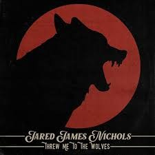 "Jared James Nichols sort un nouveau single ""Threw Me To The Wolves""."
