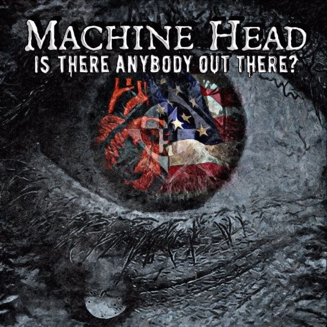 MACHINE HEAD, 'Is There Anybody Out There?' en streaming !