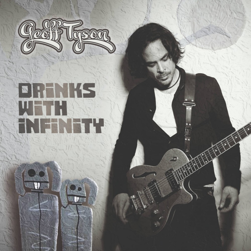 "Pré-commandez le nouvel album de Geoff Tyson ""Drinks with infinity"""