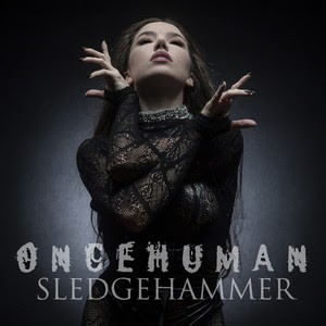 ''Sledgehammer'' le nouveau single de Once Human!
