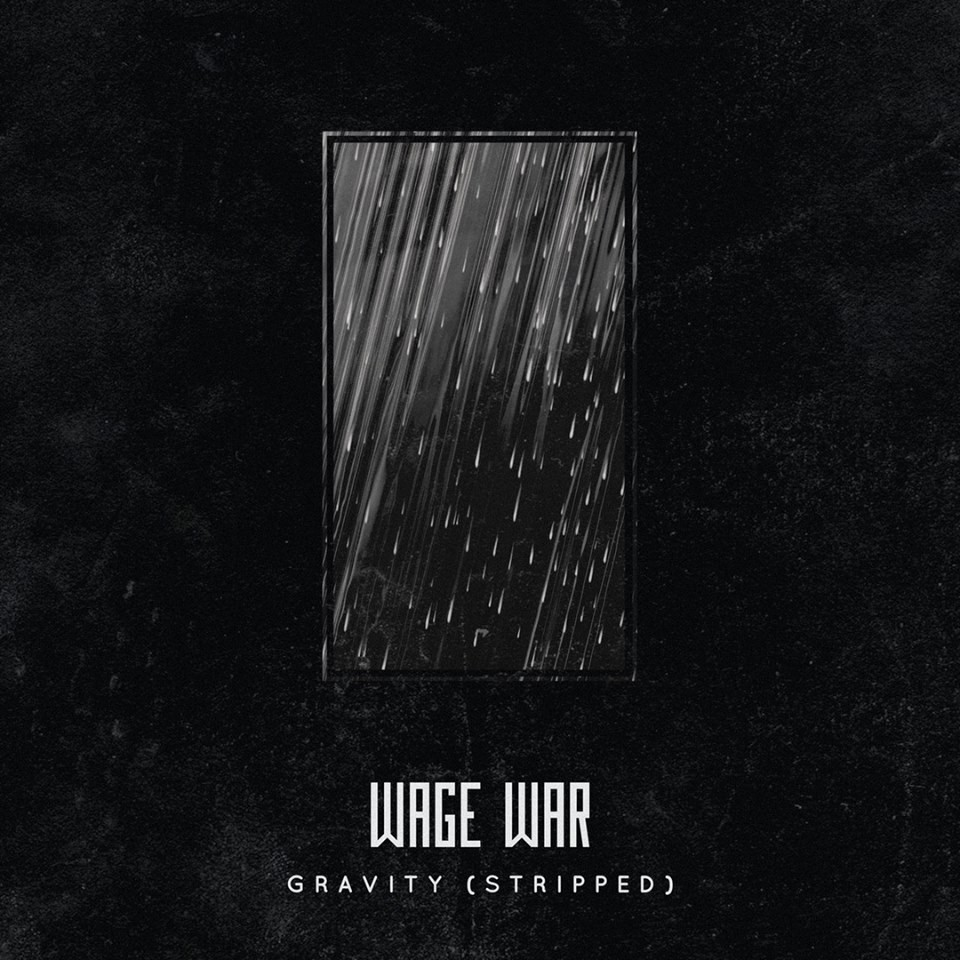 WAGE WAR : Le titre ''Gravity'' en version acoustique
