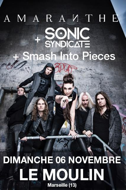 AMARANTHE ~ SONIC SYNDICATE ~ SMASH INTO PIECES Marseille, Le Moulin