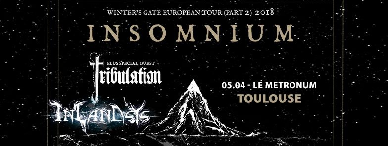 Live report WINTER'S GATE EUROPEAN TOUR Part 2 2018@Toulouse // Insomnium Tribulation Inlandsys